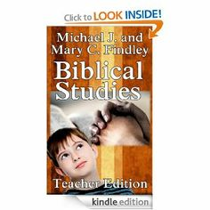 Teacher's Edition Biblical Studies by Michael Findley. $1.21. Author: Michael Findley. Publisher: Findley Family Video (October 30, 2011). 630 pages