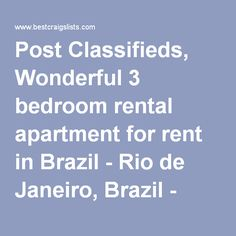 Post Classifieds, Wonderful 3 bedroom rental apartment for rent in Brazil - Rio de Janeiro, Brazil - Post Free Classified Ads, Jobs, For Sale, Vehicles, Matrimonial, Real Estate, Community, Services