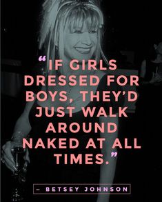 Fashion fun quote with Betsey Johnson! #fashion #BetseyJohnson #quote #girls