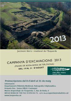 Campaña de excavación en el yacimiento ibérico y medieval de L´Esquerda (Masies de Roda, Roda de Ter, Osona, Barcelona), del 19 al 31 de agosto de 2013
