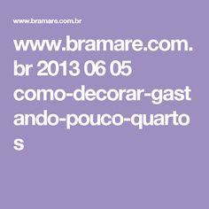 www.bramare.com.br 2013 06 05 como-decorar-gastando-pouco-quartos
