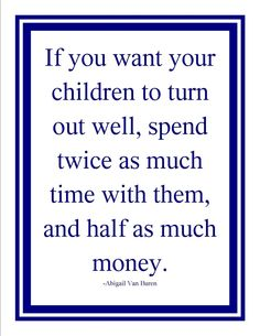 time, friends travel quotes, lifestyle change quotes, money, inspir, my kids are my life quotes, true, children, parent