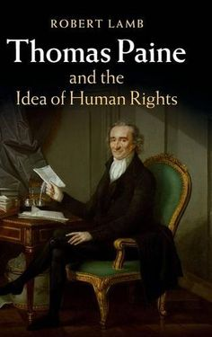 Thomas Paine and the Idea of Human Rights by Robert Lamb http://www.amazon.com/dp/1107106524/ref=cm_sw_r_pi_dp_NR-Ovb011SRM9