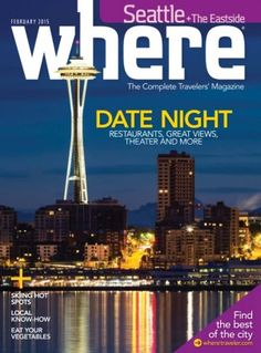 Where Seattle February 2015 edition - Read the digital edition by Magzter on your iPad, iPhone, Android, Tablet Devices, Windows 8, PC, Mac and the Web.