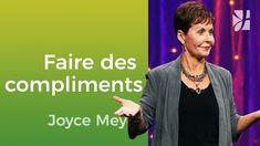 Comment apprendre à faire des compliments ? - Joyce Meyer - Vivre au quo...