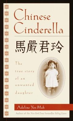 Chinese Cinderella: The True Story of an Unwanted Daughter de Adeline Yen Mah, http://www.amazon.com.mx/dp/B0028MBKRK/ref=cm_sw_r_pi_dp_DMaXub16SR2FX