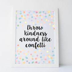 "Printable Art ""Throw Kindness Around Like Confetti"" Cute Quote Print... (8.90…"