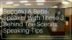 Become A Better Speaker With These 3 Behind The Scenes Pro Tips with Kingsley Grant