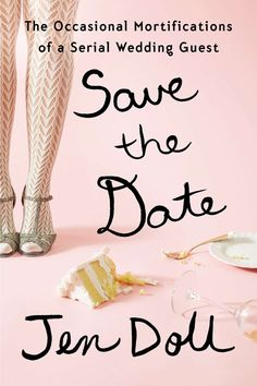 Save the Date : The Occasional Mortifications of a Serial Wedding Guest, Jen Doll (Riverhead, May In her hilarious debut book, Jen Doll tells us about life as a perpetual wedding guest, and the things she's learned and observed along the way. Summer Books, Summer Reading Lists, Beach Reading, Love Reading, Reading 2014, Reading Room, I Love Books, Good Books, My Books