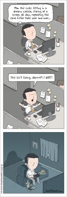 Office Humor, Work Humor, Psychology Humor, Coaching, Job Satisfaction, I Quit, Humor Grafico, Gaming Memes, Funny Comics
