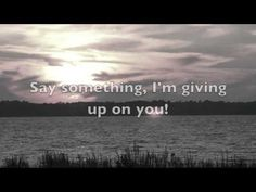 Say Something, I'm Giving Up On You with Lyrics By~ A Great Big World Featuring Christina Aguilera Beautiful Songs, Love Songs, Beautiful People, Radios, Good Music, My Music, Cant Stop The Feeling, Trailer Peliculas, Movies