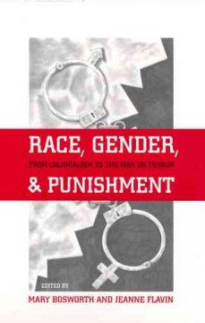 Race, gender, and punishment : from colonialism to the war on terror / Mary Bosworth, Jeanne Flavin, editors.