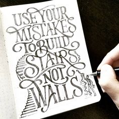 """4,995 Likes, 45 Comments - Daily Typography Inspirations™ (@thedailytype) on Instagram: """"Use your mistakes to build stairs not walls✨ . From a beautiful type work by @dandrawnwords __…"""""""