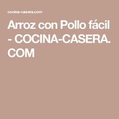 Arroz con Pollo fácil - COCINA-CASERA.COM