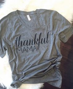 THANKFUL MAMA - GREY TEE LIMITED QUANTITIES