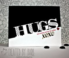 1/31/2015; Barb Ghig at 'Barb's Studio Creations' blog; PTI stamp and die set: Big Hugs