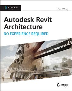 """Read """"Autodesk Revit Architecture No Experience Required Autodesk Official Press"""" by Eric Wing available from Rakuten Kobo. Learn Revit Architecture the hands-on way For those who like to learn by doing, this Autodesk Official Press book shows . Learn Revit, Software, Building Information Modeling, Revit Architecture, Bad Room Ideas, 3d Visualization, Book Show, Autocad, Step By Step Instructions"""