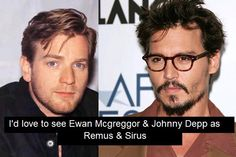 Johnny Depp as Sirius Black??? Holy Mother of Harry, absolutely!!! That would be awesome and hilarious.