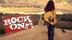 Rock On 2 Bollywood Movie Review - Axom.in