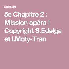 5e Chapitre 2 : Mission opéra ! Copyright S.Edelga et I.Moty-Tran