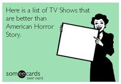 Here is a list of TV Shows that are better than American Horror Story.  #AHS #Coven