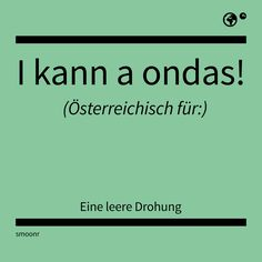 Best Quotes, Funny Quotes, Austria, Nerdy, Meant To Be, Haha, Comedy, Hilarious, Language
