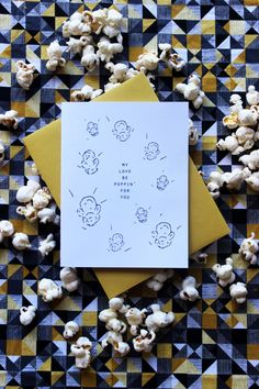 My love be poppin' for you.   A popcorn valentine.