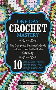 28 June 2015 : Crochet: One Day Crochet Mastery: The Complete Beginner's Guide to Learn Crochet in Under 1 Day! - 10 Step by... by Ellen Warren and crochet http://www.dailyfreebooks.com/bookinfo.php?book=aHR0cDovL3d3dy5hbWF6b24uY29tL2dwL3Byb2R1Y3QvQjAwWlZXM1oxSS8/dGFnPWRhaWx5ZmItMjA=