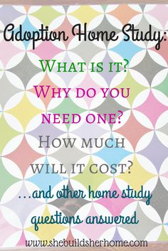 Adoption Home Study : What Is It and Why Do You Need One? Many of the questions about an #adoption home study are answered in this post! An easy read that clarifies and specifies what exactly a #homestudy is.