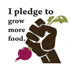 I Pledge to Grow more Food.