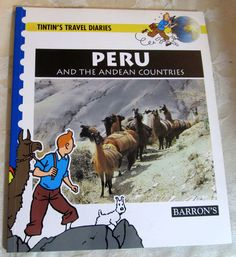 Tintin's Travel Diaries Peru & Andean Countries BARRON'S Young Readers Geography