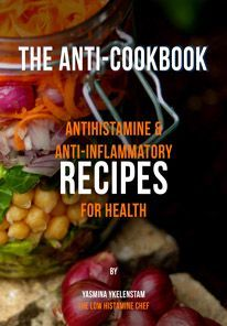 High Nutrient Antihistamine & Anti-inflammatory Recipes For Histamine Intolerance & Mast Cell Activation