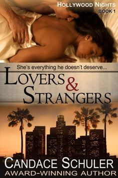 Free Book - Lovers and Strangers, the first title in Candace Schuler's Hollywood Nights series, is free in the Kindle store, courtesy of publisher ePublishing Works!.