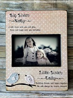 Big Sis, Litlle Sis,Sisters Picture Birds, Little Sister, Kid Baby Frame, Personalized Sisters Gift Children 4x6 5x7 Art by DeSiLuCoLLecTioN on Etsy https://www.etsy.com/listing/526195571/big-sis-litlle-sissisters-picture-birds