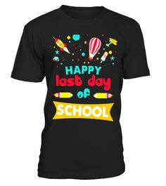 """# Happy Last Day Of School T-shirt, Teacher Student Shirt - Limited Edition .  Special Offer, not available in shops      Comes in a variety of styles and colours      Buy yours now before it is too late!      Secured payment via Visa / Mastercard / Amex / PayPal      How to place an order            Choose the model from the drop-down menu      Click on """"Buy it now""""      Choose the size and the quantity      Add your delivery address and bank details      And that's it!      Tags: teacher…"""