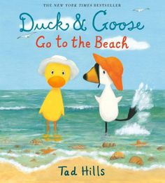 Duck & Goose Go to the Beach by Tad Hills http://www.amazon.com/dp/0385372353/ref=cm_sw_r_pi_dp_1ae5tb0DMRTYF