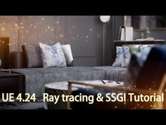 [Tutorial]Unreal Engine 4.24 Realtime Interior Ray tracing & SSGI in 23 min Tutorial - YouTube