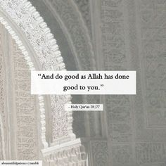 """""""And do good as Allah has done good to you."""" - Holy Qur'an 28:77 #Quran #Islam"""