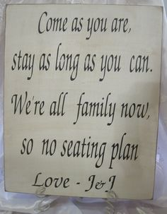 Rustic Wedding Sign Xlarge 16 x 20 Directional Come as you are Stay as Long as you can No seating Plan Reception. $45.00, via Etsy.