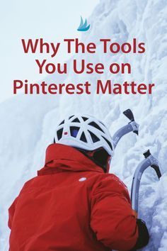 Why The Tools You Use on Pinterest Matter. You kno