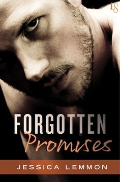 "FORGOTTEN PROMISES by Jessica Lemmon |On Sale: 1/19/2016 | Loveswept Contemporary New Adult Romance | eBook | In an edgy, seductive novel hailed by Rachel Van Dyken as ""unique and gripping,"" Jessica Lemmon introduces the ultimate bad boy . . . and a love that crosses all boundaries.  