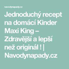 Jednoduchý recept na domácí Kinder Maxi King – Zdravější a lepší než originál ! | Navodynapady.cz