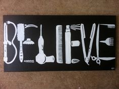 BELIEVE you can be a hair stylist Cosmetology themed painting - Home Decorating Inspiration Cosmetology Quotes, Hairstylist Quotes, Salon Quotes, Hair Quotes, Cosmetology Student, Hair Sayings, Hairdresser Quotes, Salon Style, Salon Design
