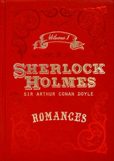 Sherlock Holmes - Romances – Vol. I