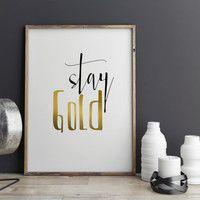 "Wall art ""Stay Gold"" Gold Words Gold Digital art Wall art Gold quote Typography art Typographic print Home decor Wall artwork Gold poster"