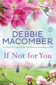 If Not for You - Debbie Macomber - Book - BookPedia. If Not for You - Debbie Macomber e-book, synopsis, review..