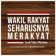 """""""Wakil rakyat seharusnya merakyat"""" ~Iwan Fals – Ma'mun (#Kutipan dari lagu: Surat Buat Wakil Rakyat)"""