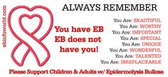 Support Children and Adults with Epidermolysis Bullosa! http://www.ebinfoworld.com