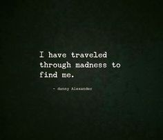 through madness, past narcissists, over heartbreak, and around abandonment