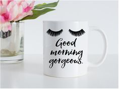 Good Morning Gorgeous Coffee Mug Lashes Coffee by PennyJaneDesign